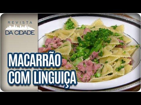 Receita De Massa Com Linguiça E Brócolis - Revista Da Cidade (18/12/2017)