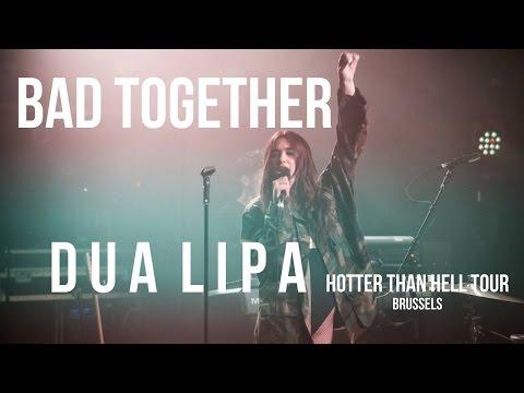 Dua Lipa - Bad Together Live (2018)