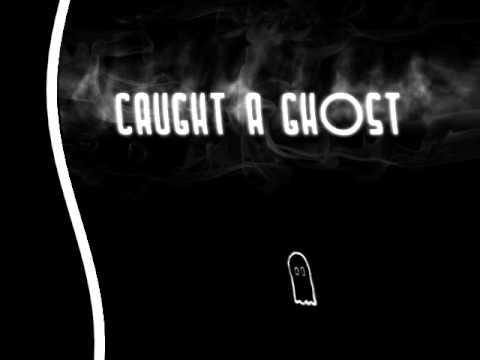 Time Go-Caught A Ghost (lyrics)