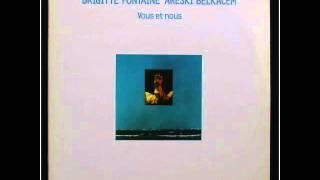 Brigitte Fontaine & Areski - Je Suis Venu te Voir