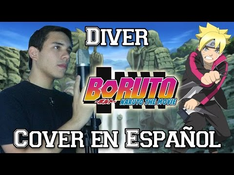 "Boruto: Naruto The Movie Theme Song ""Diver"" (Español Latino)"