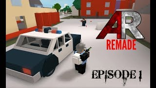 ROBLOX Apocalypse Rising: Remade - [Episode 1]