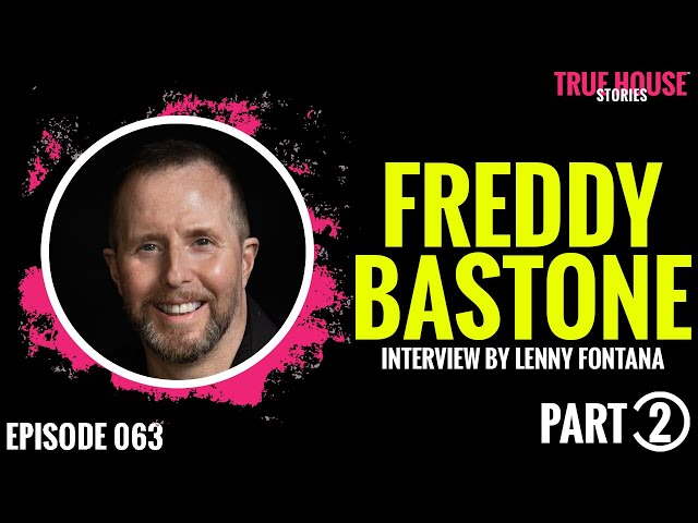 Freddy Bastone interviewed by Lenny Fontana for True House Stories # 063 (Part 2)