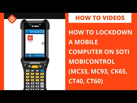 How To Lockdown a Mobile Computer on SOTI MobiControl (MC33, MC93, CK65, CT40, CT60)
