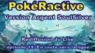 PokéRactive Version Argent SoulSilver épisode 19: En route vers la ligue