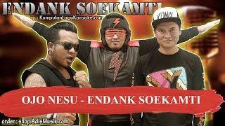 OJO NESU -  ENDANK SOEKAMTI Karaoke backing track