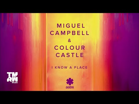 Miguel Campbell & Colour Castle - I Know A Place (Extended Mix)