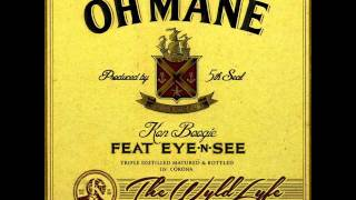 Oh Mane - Kon Boogie Feat. Eye N See (Produced By. 5th Seal)