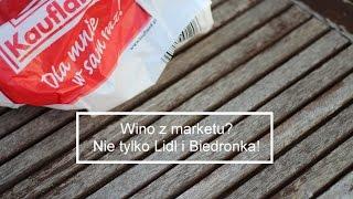 Wino z marketu? Zobacz, co oferuje Kaufland! | 4Senses.TV