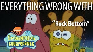 "Everything Wrong With SpongeBob SquarePants ""Rock Bottom"""
