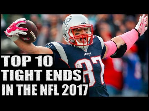 Top 10 Best Tight Ends in the NFL 2017
