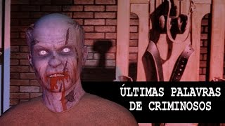 As 7 ultimas frases mais audaciosas de criminosos condenados à morte.