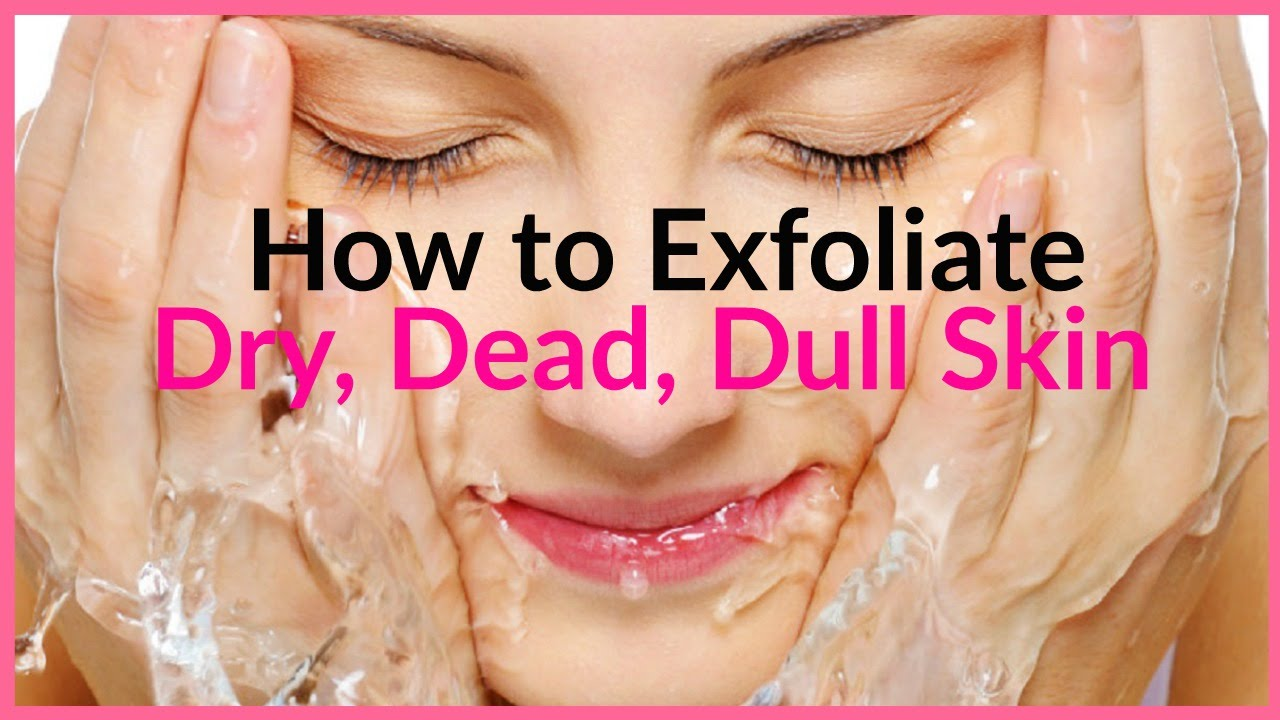 How To Exfoliate Oily Face Naturally