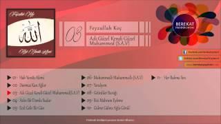 Feyzullah Koç - Adı Güzel Kendi Güzel Muhammed (s.a.v)