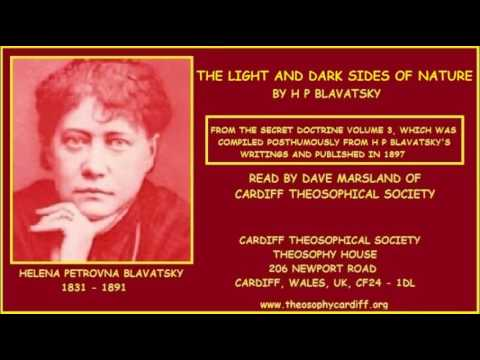 Theosophy:- The Light and Dark Sides of Nature by H P Blavatsky