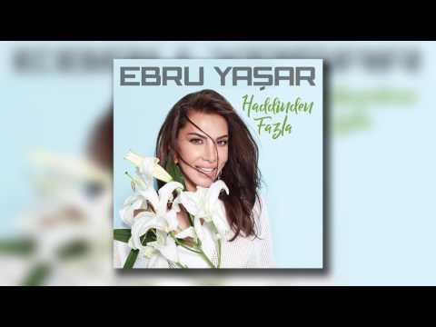 Ebru Yaşar - Aşkımız Yeter