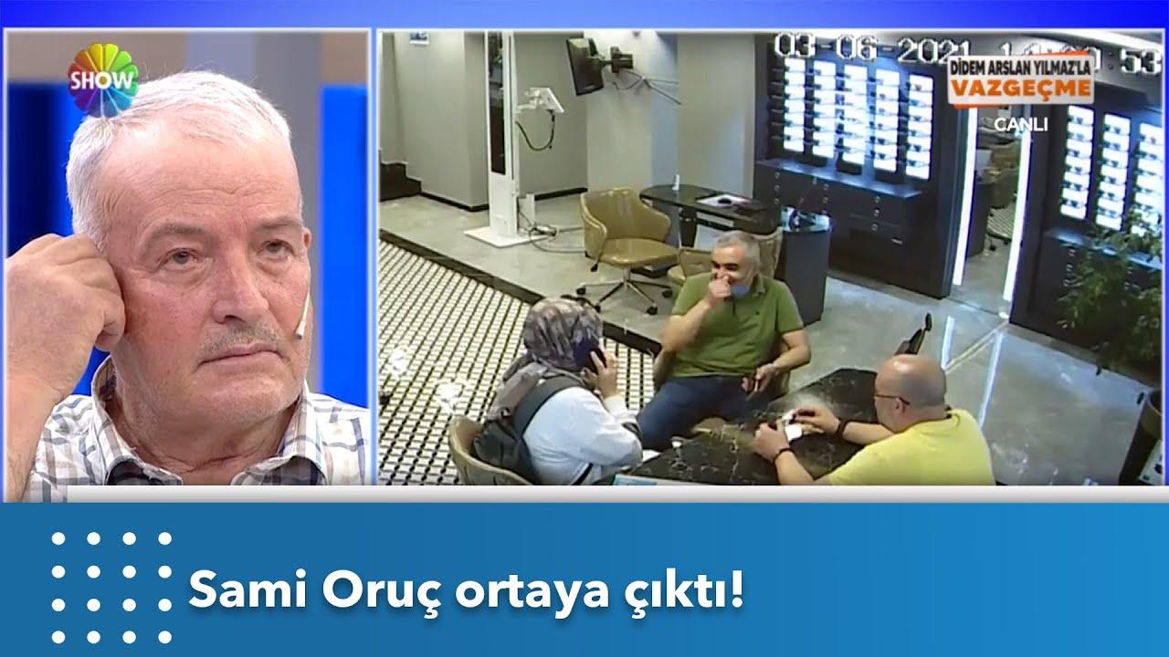 Sami Oruç ortaya çıktı! | Didem Arslan Yılmaz'la Vazgeçme