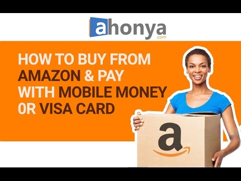 Ahonya.com: How to buy from Amazon in Ghana and Pay with Mobile Money - 10 Days Guaranteed Delivery