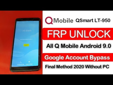 Q Mobile Qsmart LT-950 FRP Unlock Google Account Bypass Android 9.0 withou...