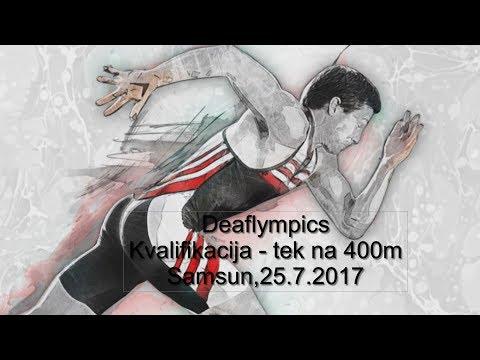 Deaflympics Kvalifikacija - tek na 400m Samsun, 25.7.2017