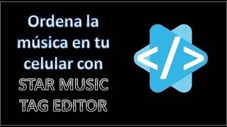 Star Music Tag Editor, ordena y pon carátulas de álbumes a tu música en tu celular