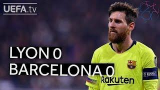 LYON 0-0 BARCELONA #UCL HIGHLIGHTS
