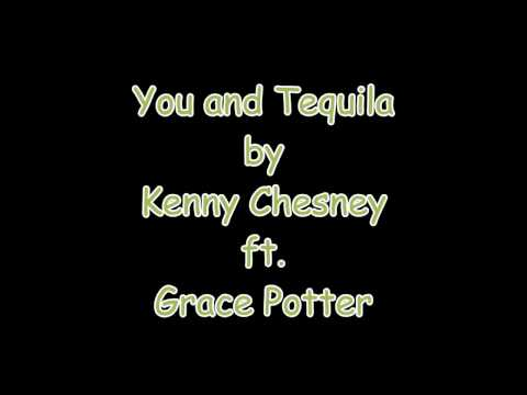 You And Tequila with lyrics Kenny Chesney ft  Grace Potter