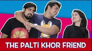 The Palti Khor FRIEND | Ashish Chanchlani