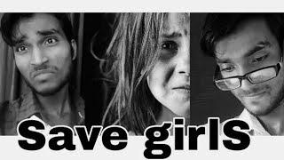 SAVE GIRLS CHILD  [it's not massage its warning for humanity] -:Dohrey ki Daru