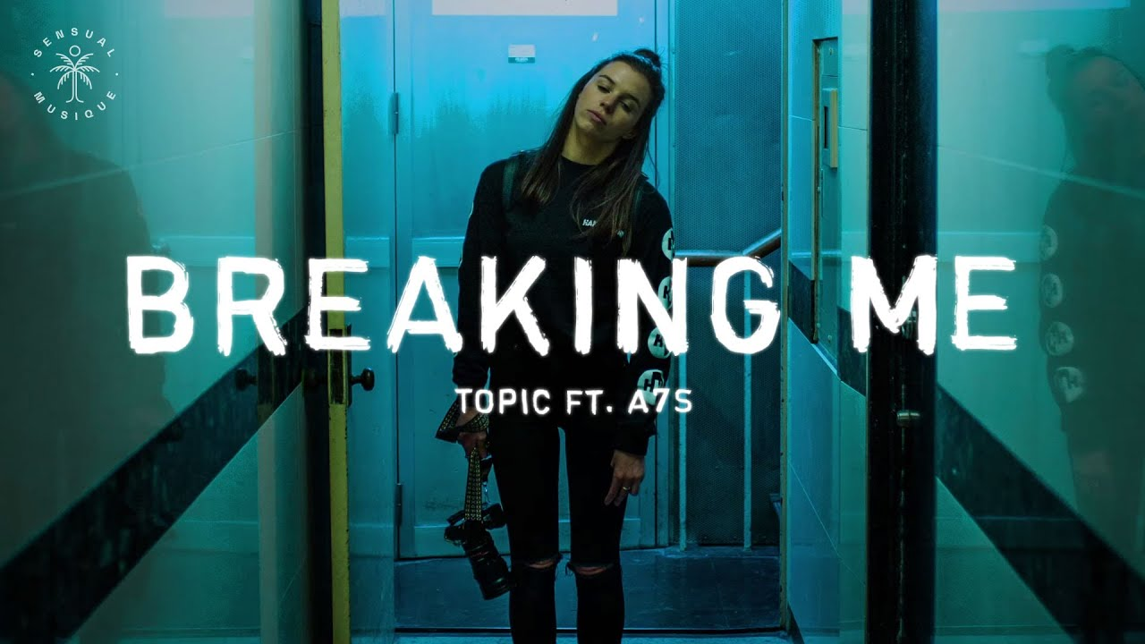 Topic - Breaking Me (Lyrics) ft. A7S