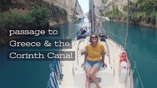 'SAILING from Sicily to Greece and transit through the CORINTH CANAL' | The Sailing Nomads - Ch.9
