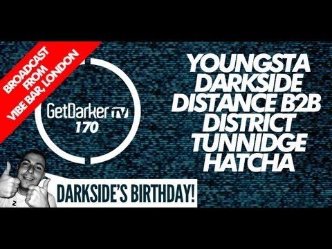 GetDarker TV #170: LIVE @ VIBE BAR, LONDON - Youngsta, Distance, Darkside, Tunnidge, Hatcha