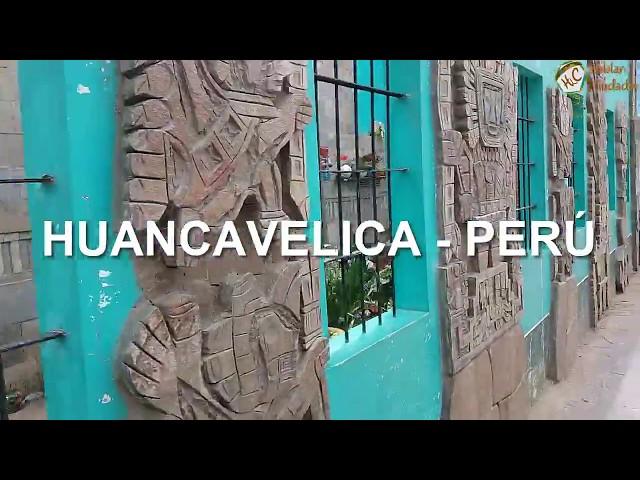 Huancavelica Ciudad Monumental | Viaje a Huancavelica Perú