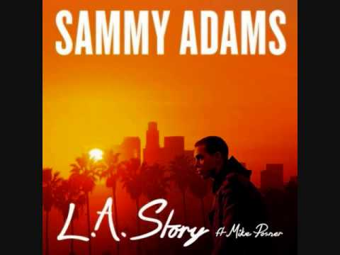 Sammy Adams ft.Mike Posner   LA Story