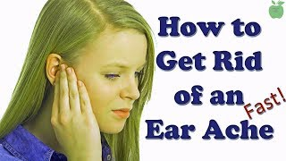 How to Get Rid of  Ear Ache