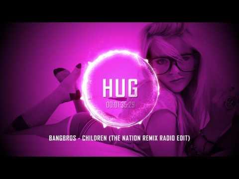 Bangbros - Children (The Nation Remix Radio Edit)