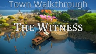 The Witness - Town Walkthrough [HD 1080P/60FPS]