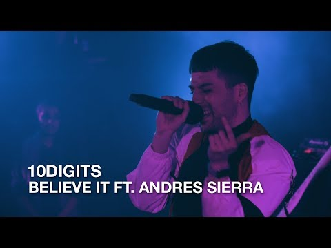 10Digits   Believe It ft. Andres Sierra   First Play Live