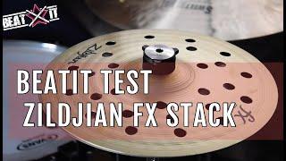 BeatIt Test: Zildjian FX Stacks