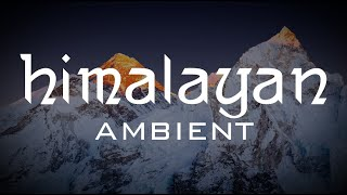 Himalayan ambient - [Sounds of Everest]