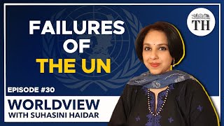 Failures of the United Nation | Worldview with Suhasini Haidar