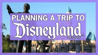 How To Plan a trip to the Disneyland Resort