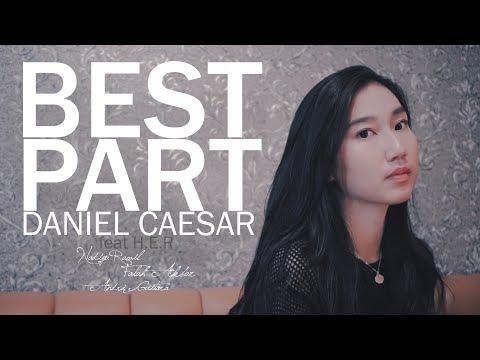 Best Part - Daniel Caesar (Nadiya Rawil, Falah Akbar, Andri Guitara) Cover