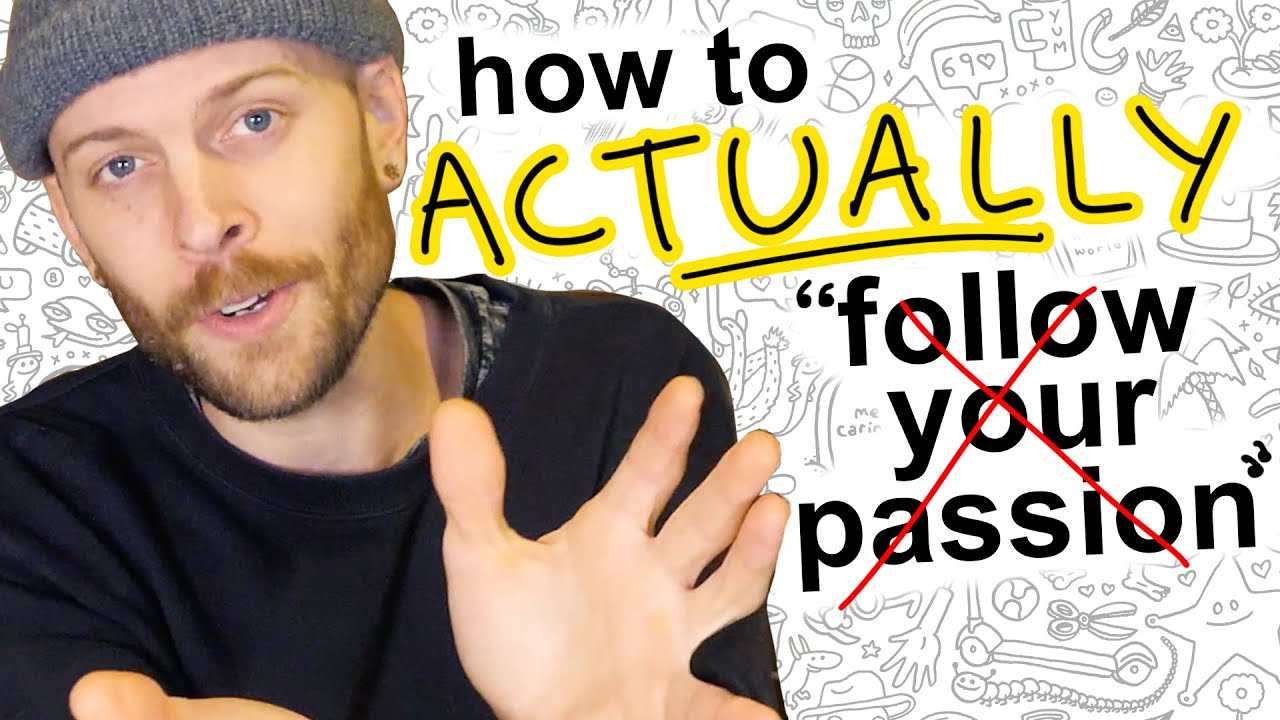 How to actually follow your passion