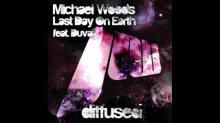 Michael Woods Feat. Duvall - Last Day On Earth [OFFICIAL]