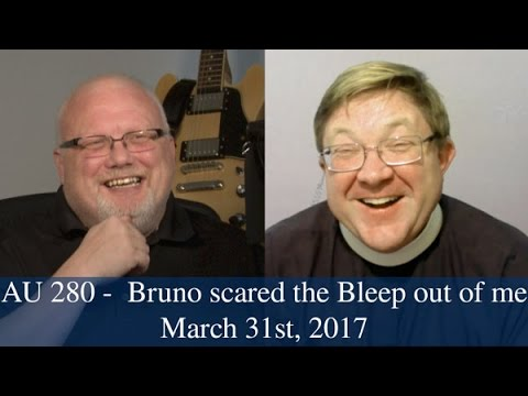 Anglican Unscripted #280 - Bruno scared the Bleep out of me