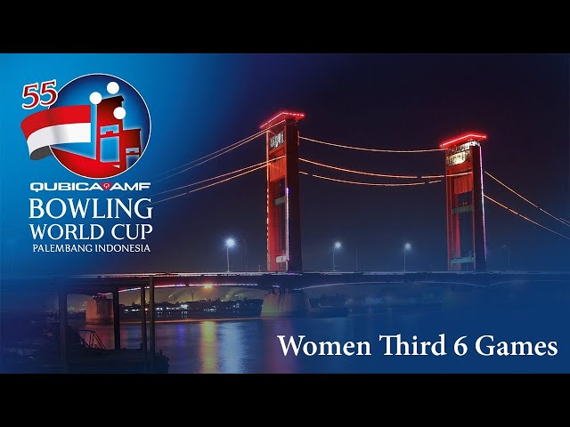 55th QubicaAMF Bowling World Cup - Women Third 6 Games