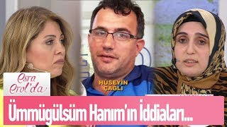 Ümmügülsüm Hanım'ın iddiaları - Esra Erol'da 5 Haziran 2019