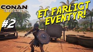 🗡ET FARLIGT EVENTYR! - Conan Exiles Dansk Ep 2