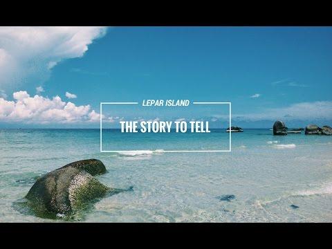 Lepar Island - The Story To Tell